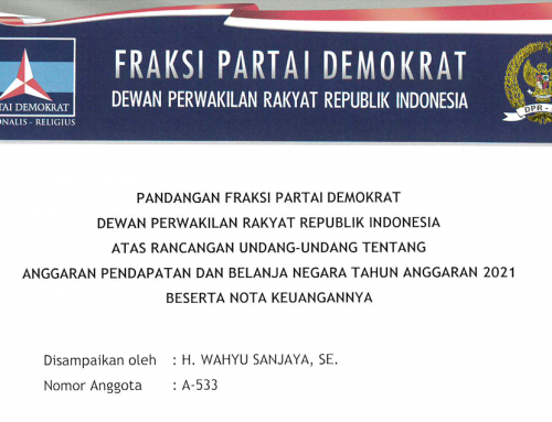 Pandangan Fraksi Partai Demokrat Dewan Perwakilan Rakyat Republik Indonesia Atas Rancangan Undang-Undang Tentang Anggaran Pendapatan Dan Belanja Negara Tahun Anggaran 2021 Beserta Nota Keuangannya